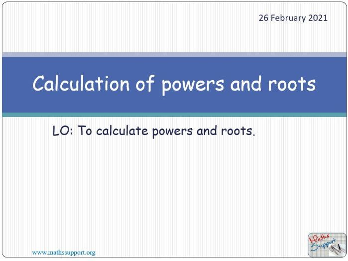 Calculation of powers and roots