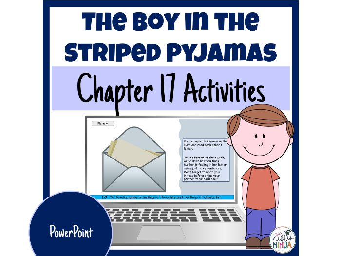 The Boy in the Striped Pyjamas     Chapter 17 Activities