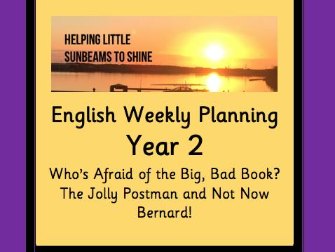 Who's Afraid of the Big, Bad Book? The Jolly Postman  and Not Now Bernard English Planning