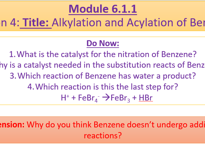 A Level Chemistry OCR A Module 6.1.1 Lesson 4- Alkylation and Acylation of Benzene