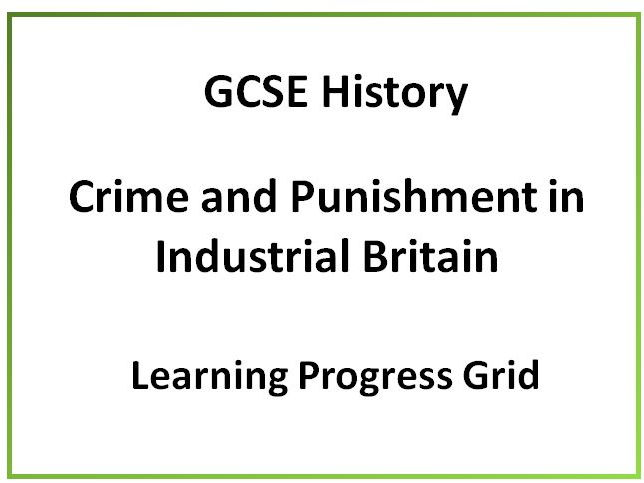 GCSE Crime and Punishment Learning grid for Crime and Punishment in Industrial Britain