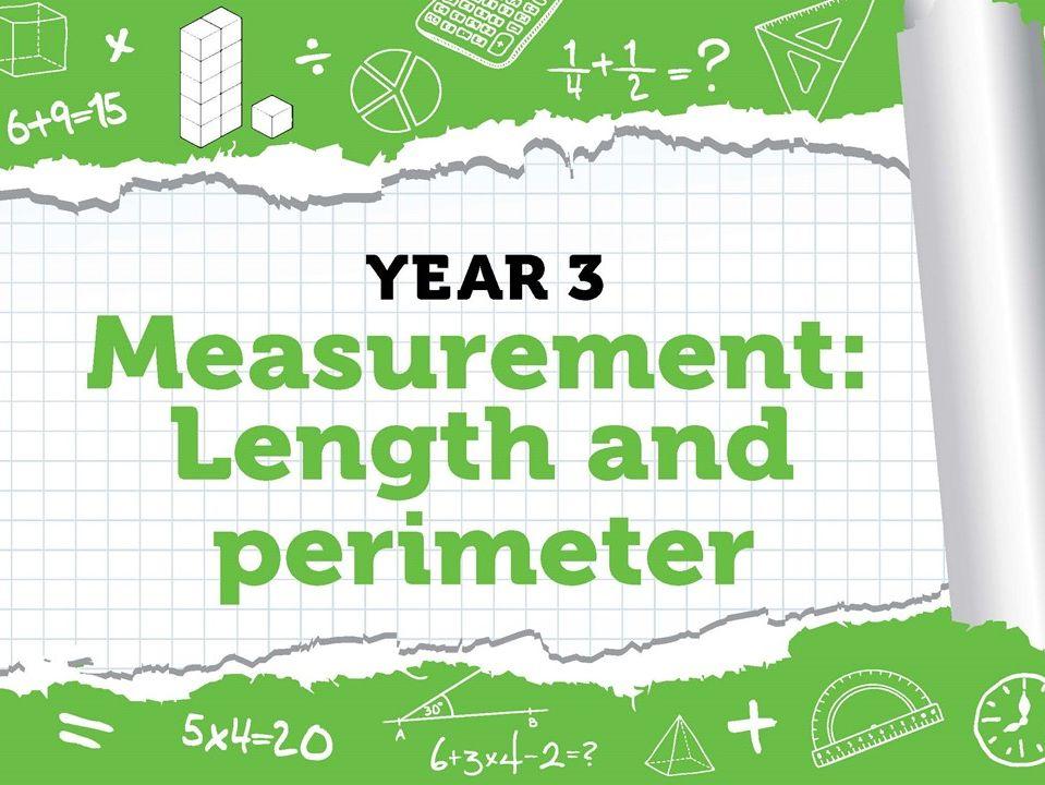 Year 3 - Measurement - Length and Perimeter - Week 7-9 - Spring - Block 4 - BUNDLE