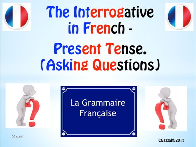A Complete Guide to the Interrogative – Present Tense.
