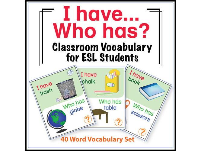 ESL Games - Classroom Vocabulary I Have Who Has Activity
