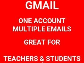 Gmail: one account, multiple emails - great for teachers!