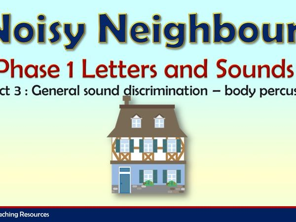 Noisy Neighbour - Letters and Sound Phase 1