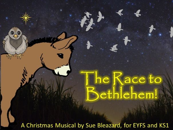 The Race to Bethlehem! A Christmas Musical for EYFS/KS1