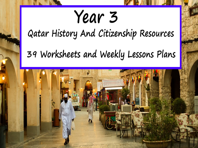 Qatar History And Citizenship Resources - Year 3 - 39 Worksheets and Weekly Lessons Plans