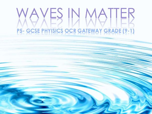 P5 Waves Powerpoint: GCSE Physics OCR Gateway (Grade 9-1)