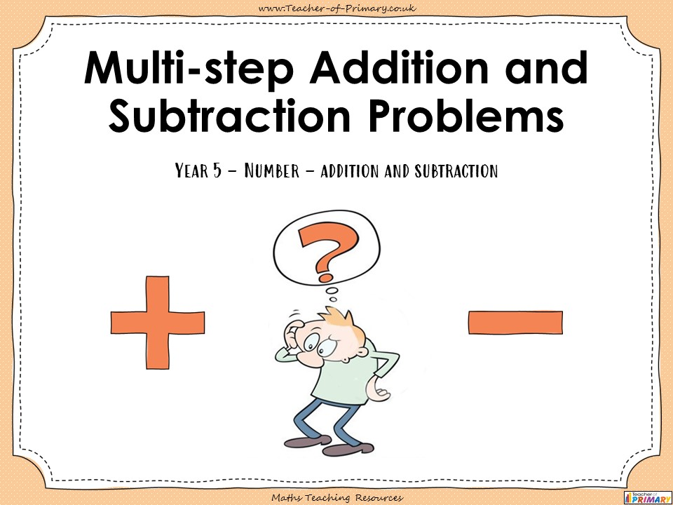Multi-step Addition and Subtraction Problems - Year 5