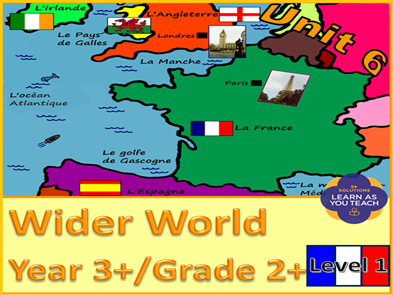 PRIMARY FRENCH UNIT YEAR 3+/GRADE 2+: WIDER WORLD