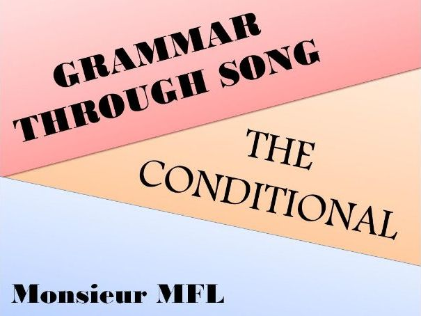 French Grammar Through Song - The Conditional Le Conditionnel