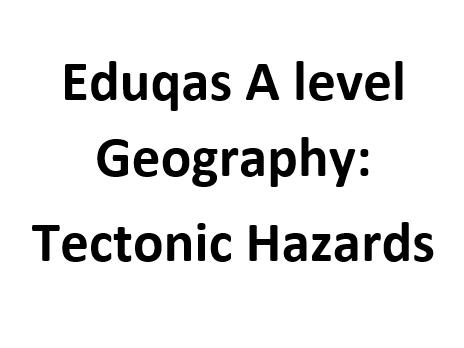 Eduqas A level Geography: Tectonic Hazards