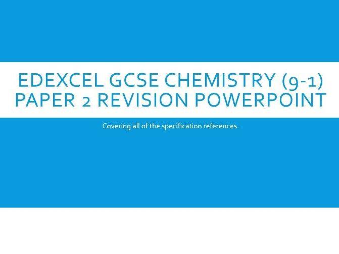 Edexcel GCSE (9-1) Chemistry Paper 2 Revision PowerPoint