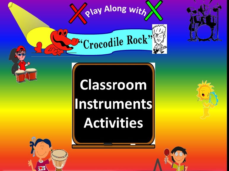 "Rhythm: Classroom Instruments Play Along with ""Crocodile Rock"" G1&2"