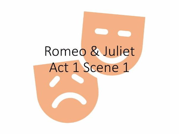 Romeo and Juliet Act One Scene One (Act 1:1)