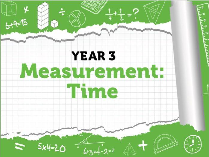 Year 3 Measurement: Time – White Rose Summer Block 2 Week 5