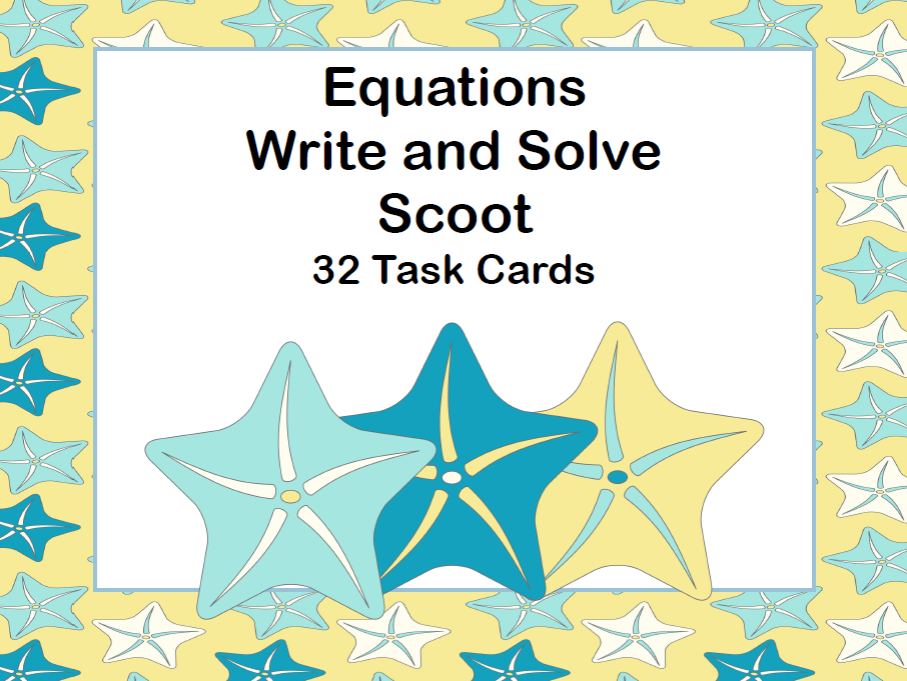 Equations-Write and Solve-32 Task Cards-Algebra-Starfish Theme