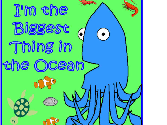 I'm The Biggest Thing In The Ocean - Seaside Under the Sea Topic Fish