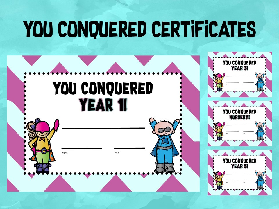 """End of year certificates: """"You've Conquered..."""""""