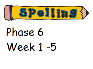 Phase 6 Phonics/ Spelling Planning - Week 1 -5