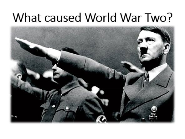 What caused World War Two?