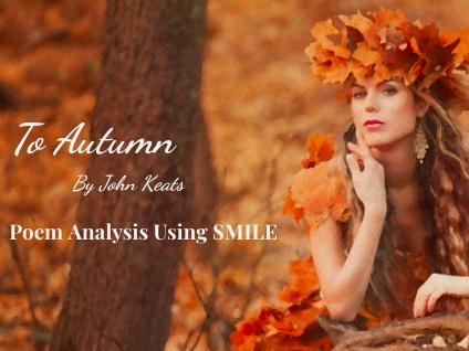 To Autumn - by John Keats (SMILE Analysis points)