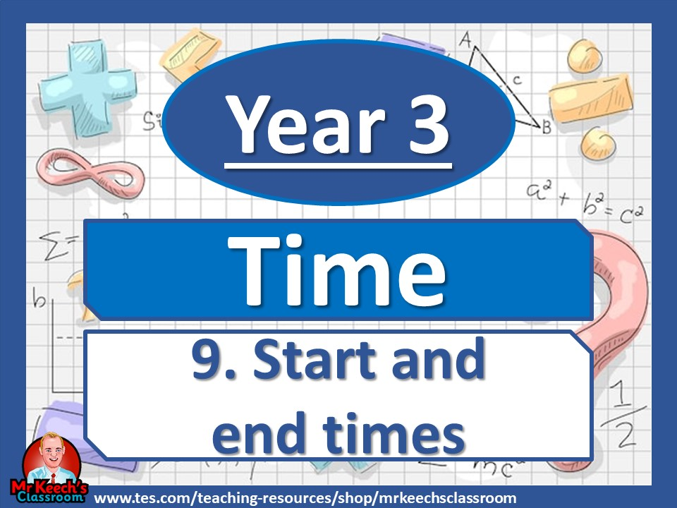 Year 3 – Time - Start and end times- White Rose Maths