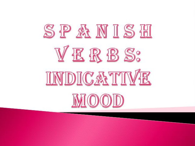 Review of Verb Tenses in Spanish Indicative Mood