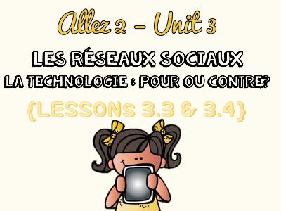 Allez 2 - Unit 3.3 & 3.4 - Les réseaux sociaux - La technologie : pour ou contre - KS3 French