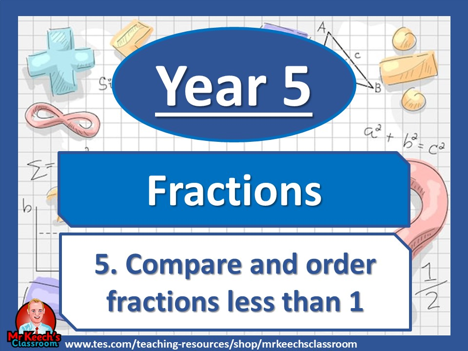 Year 5 – Fractions – Compare and Order Fractions Less Than 1 - White Rose Maths