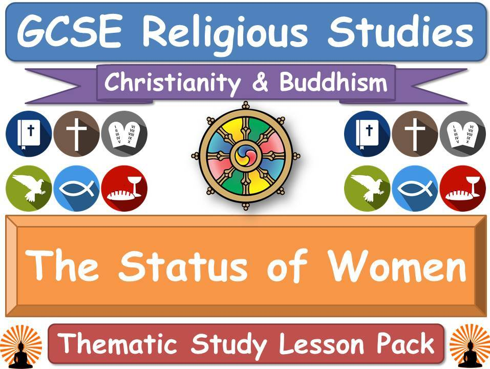 The Status of Women in Religion - Buddhism & Christianity (GCSE Lesson Pack) [Religious Studies]