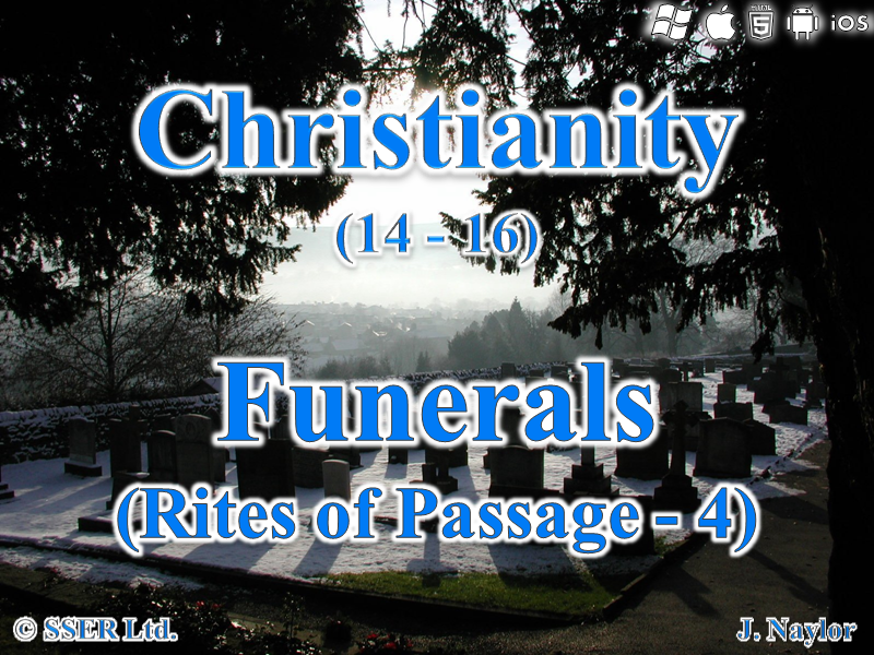 Christianity - Rites of Passage 4 - Funerals