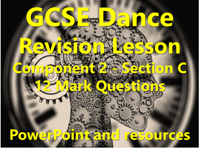 KS4 AQA GCSE Dance Revision – Component 2: 12 mark questions