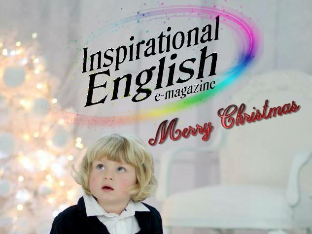 INSPIRATIONAL ENGLISH, Issue 32, Christmas edition
