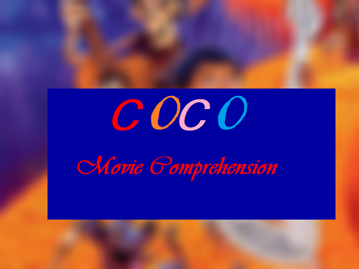 Movie Coco Quizzes  Comprehension Worksheets with keys