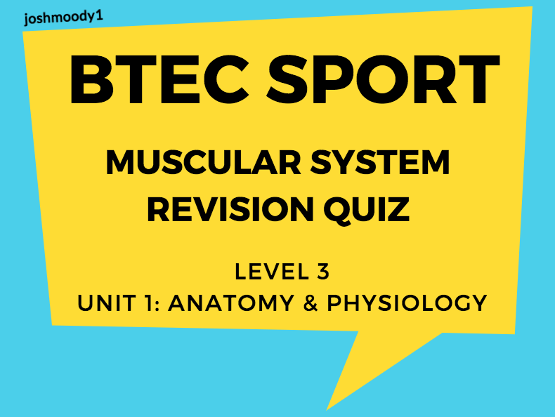 BTEC Level 3 Sport: Unit 1 Revision Quiz - Muscular System by ...