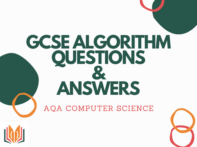 GCSE Computer Science Algorithm Questions and Answers