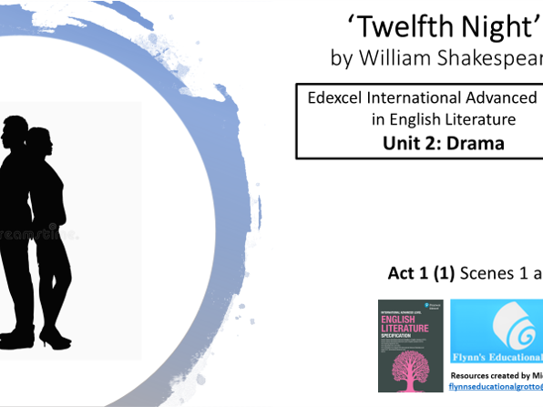 A Level Literature: (1) 'Twelfth Night' – Act 1 Scenes 1 and 2