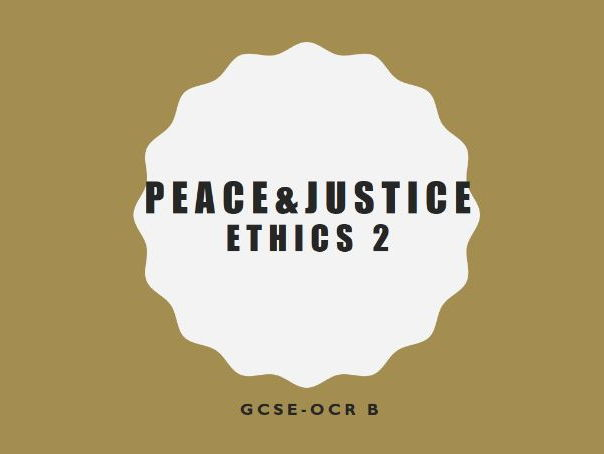Peace & Justice OCR B- Ethics 2- Revision Notes