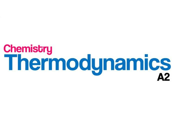 A-Level Chemistry - Thermodynamics