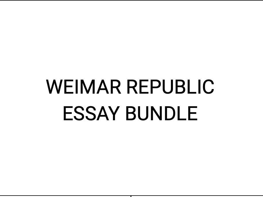 Edexcel A Level History: Weimar Republic Essay Plan Bundle