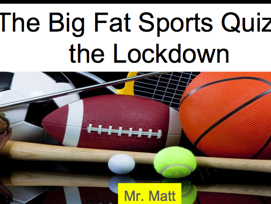 The Big Fat Sports Quiz of the Lockdown - PE Lesson / Extra curricular