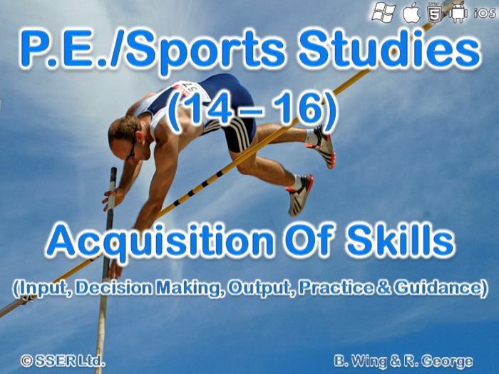 PE502ST - Acquisition of Skills (Input, Decision Making, Output, Practice & Guidance)