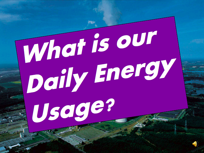 What is our Daily Energy Use? Resources and Sustainability
