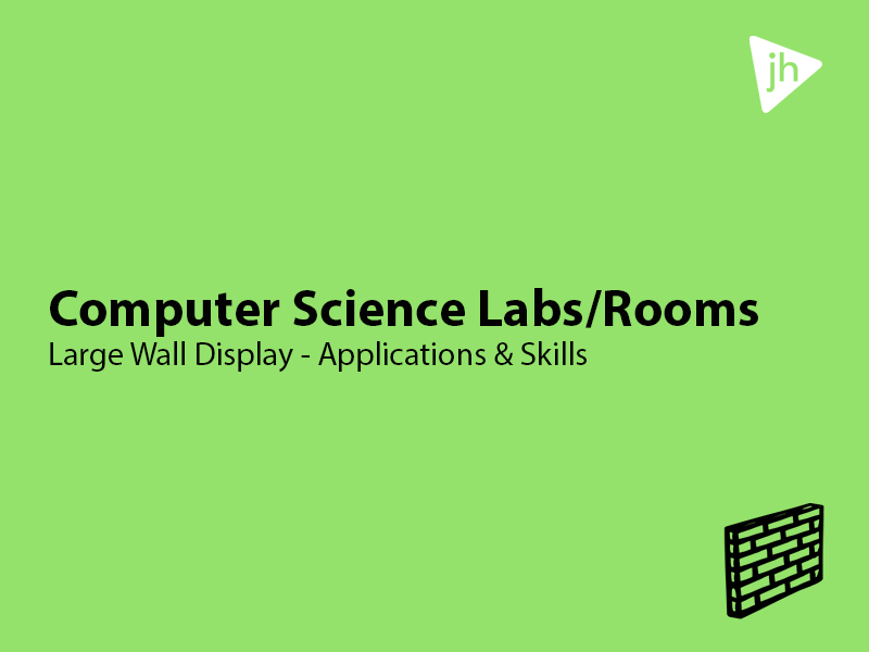 Computer Science & ICT Lab Display Applications and Skills