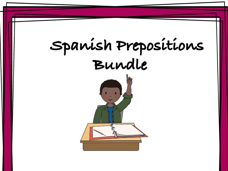 Spanish Prepositions Bundle: 8 Resources at 40% off! (Preposiciones)