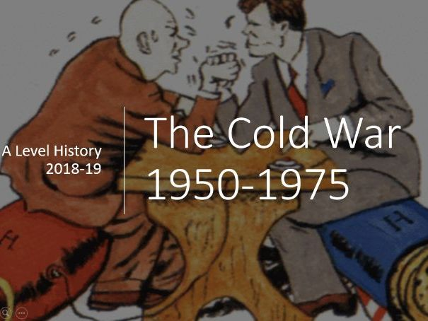 The Cold War: 1950-1991 - CIE A-Level History
