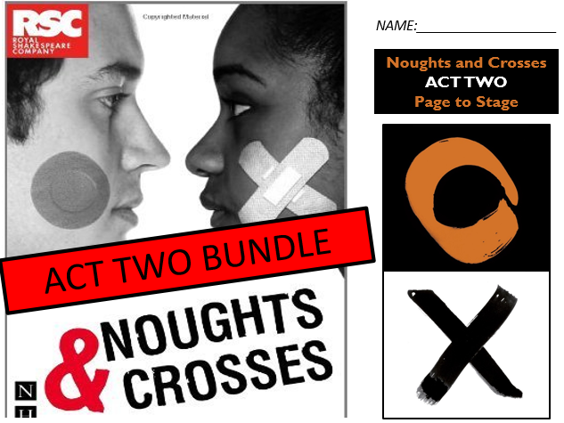 GCSE Drama Home Learning Noughts and Crosses Act Two