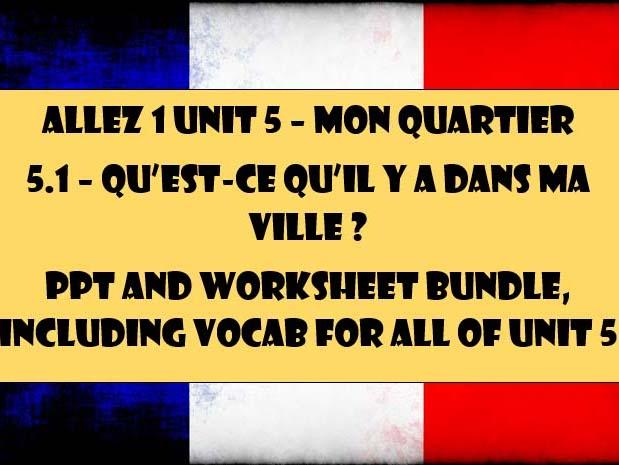 Allez 1 Unit 5.1 - Qu'est-ce qu'il y a dans ma ville? Ppt and worksheet bundle